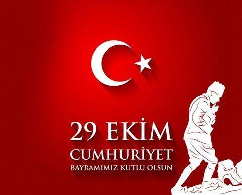 Cumhuriyet Bayramımız Kutlu Olsun !